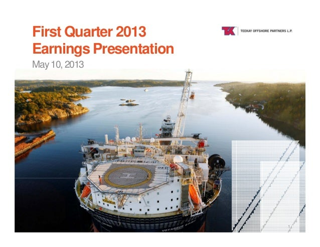 TEEKAY OFFSHOREFirst Quarter 2013Earnings PresentationMay 10, 20131