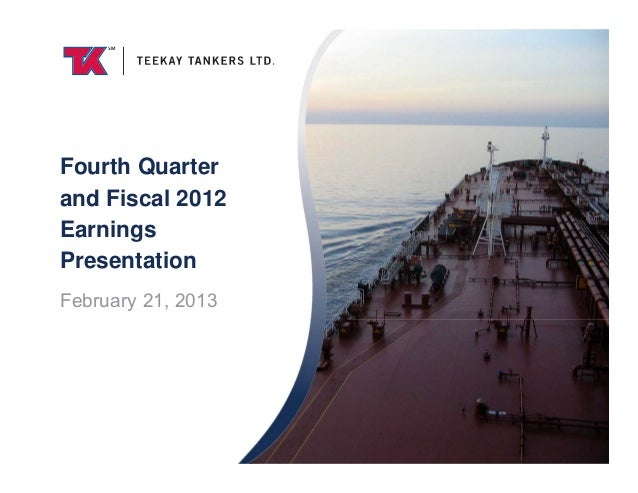 Teekay Tankers Fourth Quarter 2012 Earnings Presentation