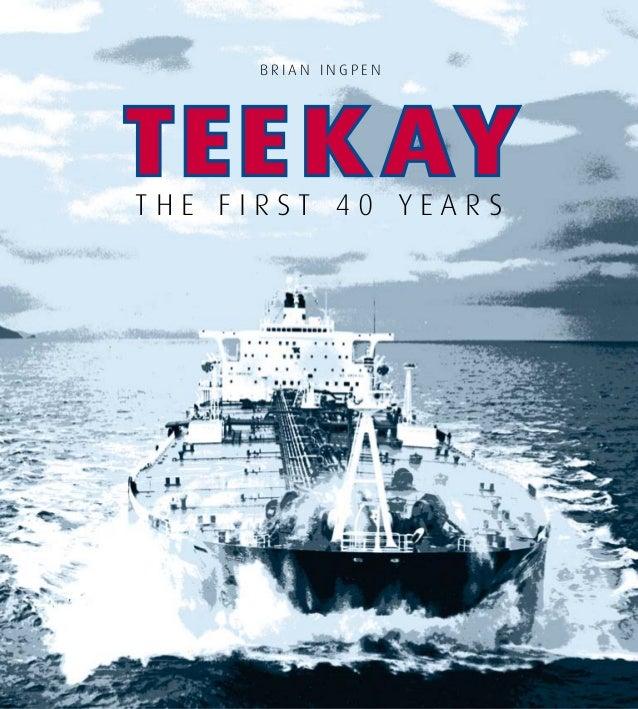 Teekay: The First 40 Years