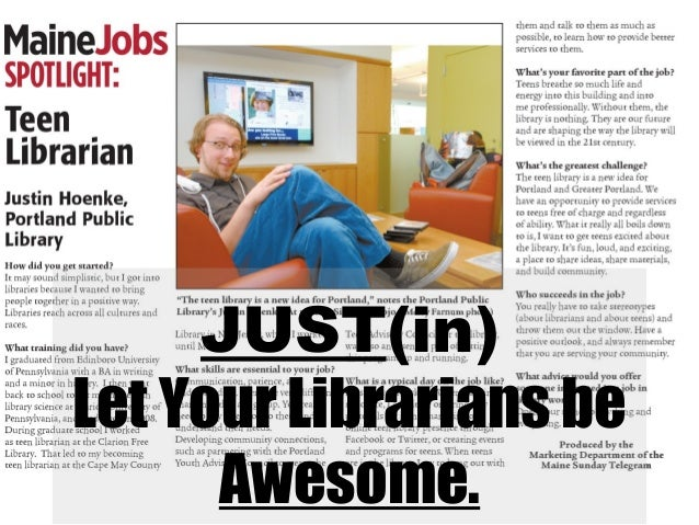 JUST(in)Let Your Librarians be      Awesome.