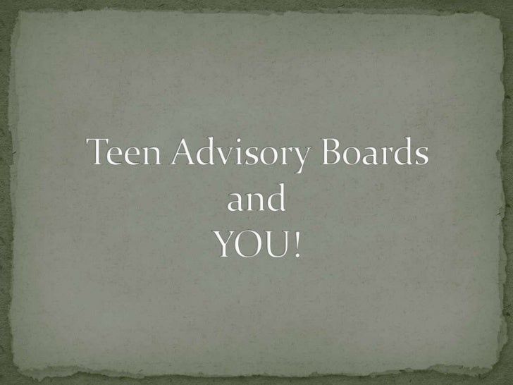 Teen Advisory Boards and You!