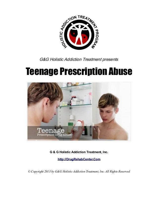 G&G Holistic Addiction Treatment presentsTeenage Prescription Abuse                G & G Holistic Addiction Treatment, Inc...