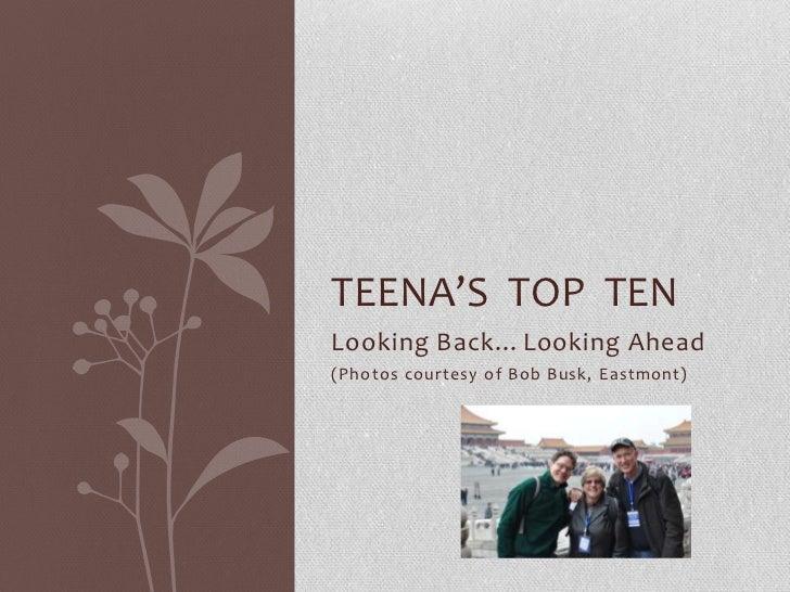 TEENA'S TOP TENLooking Back…Looking Ahead(Photos courtesy of Bob Busk, Eastmont)
