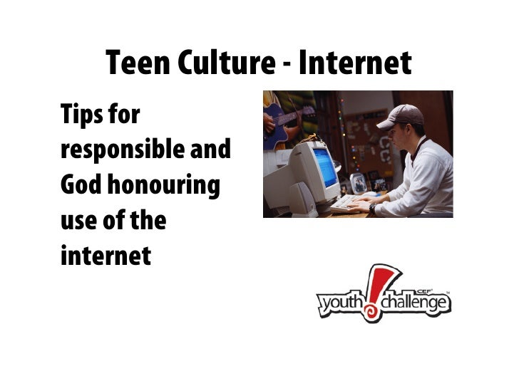 Teen culture: Internet and Facebook