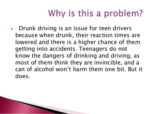 the problem of drunk driving The problem appears when you get drunk and lose control if you then consider driving, then it gets even worse drinking and driving is very often a lethal combination.