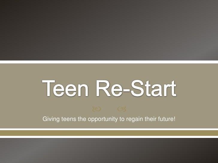 Teen restart