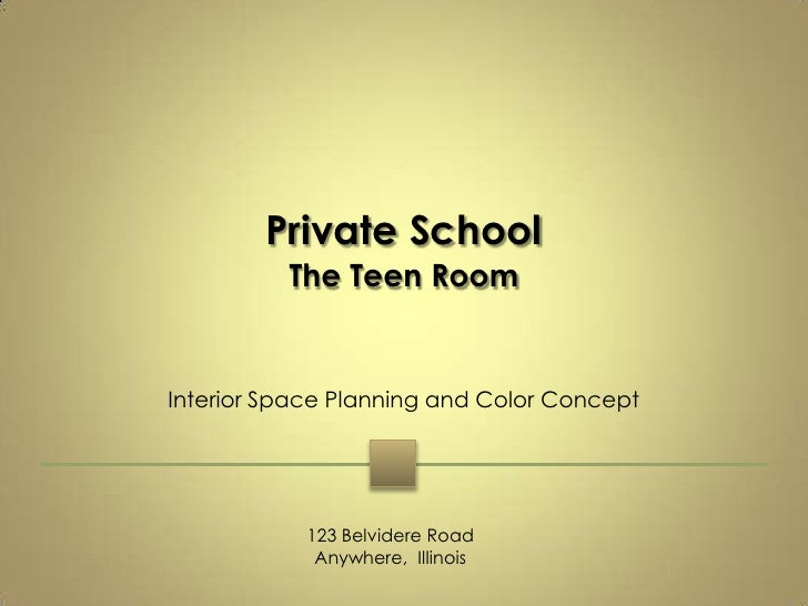 Private School The Teen Room Interior Space Planning and Color Concept 123Belvidere Road Anywhere,  Illinois