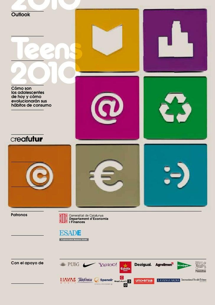 OutlookCómo sonlos adolescentesde hoy y cómoevolucionarán sushábitos de consumoPatronosCon el apoyo de