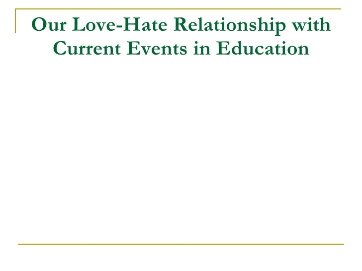 Our Love-Hate Relationship with Current Events in Education