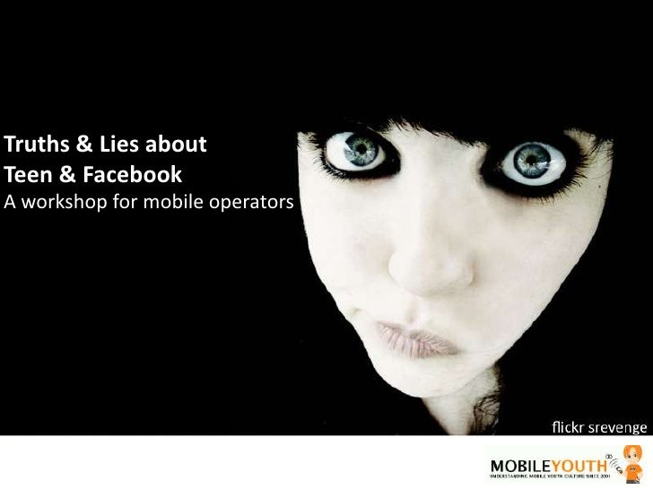 (mobileYouth) Truth and Lies about Teens & Facebook: key facts for mobile operators