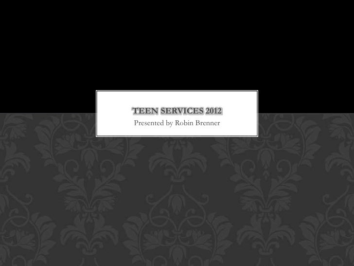 Teen services 2012