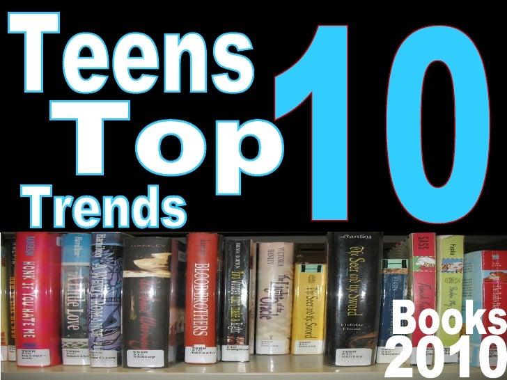 Teens top 10 trends 2010 powerpoint