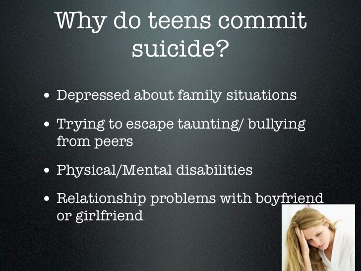 Why do teens commit suicide?