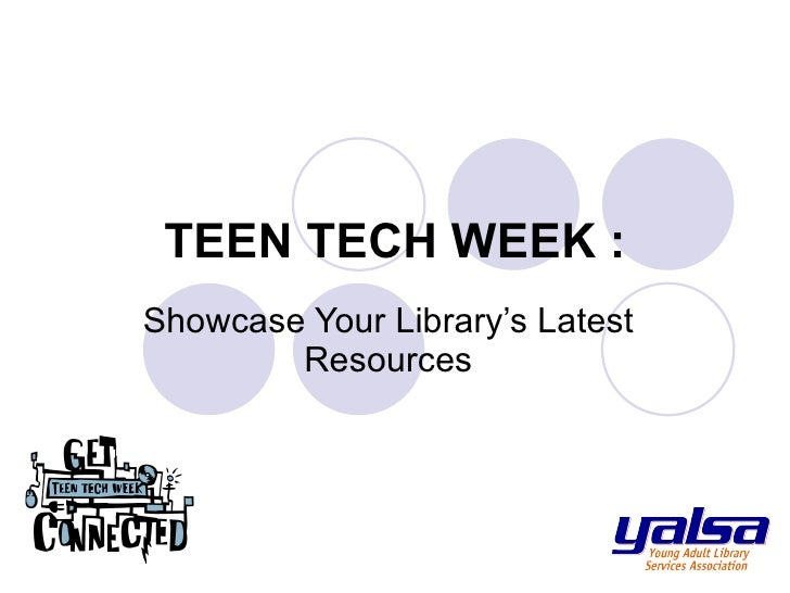 TEEN TECH WEEK : Showcase Your Library's Latest Resources
