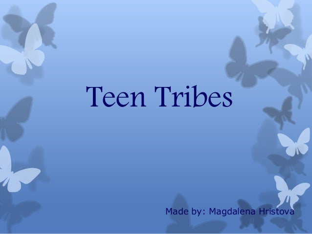 Teen tribes   magdalena