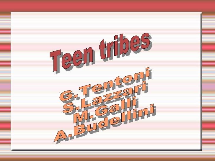 Teen tribes   G.Tentoni S.Lazzari M.Galli A.Budellini