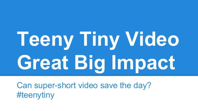 Teeny tiny video, great big impact