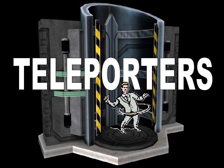 TELEPORTERS