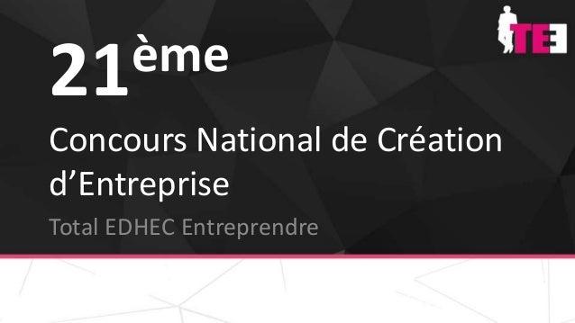 21ème Concours National de Création d'Entreprise Total EDHEC Entreprendre
