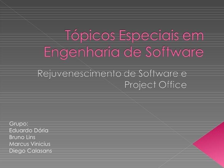 Grupo:  Eduardo Dória Bruno Lins Marcus Vinicius Diego Calasans