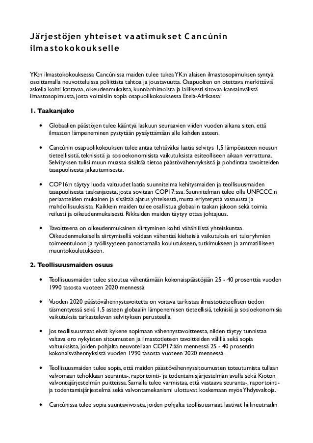 Järjestöjen yhteiset vaatimukset C ancúnin ilmastokokoukselle YK:n ilmastokokouksessa Cancúnissa maiden tulee tukeaYK:n al...