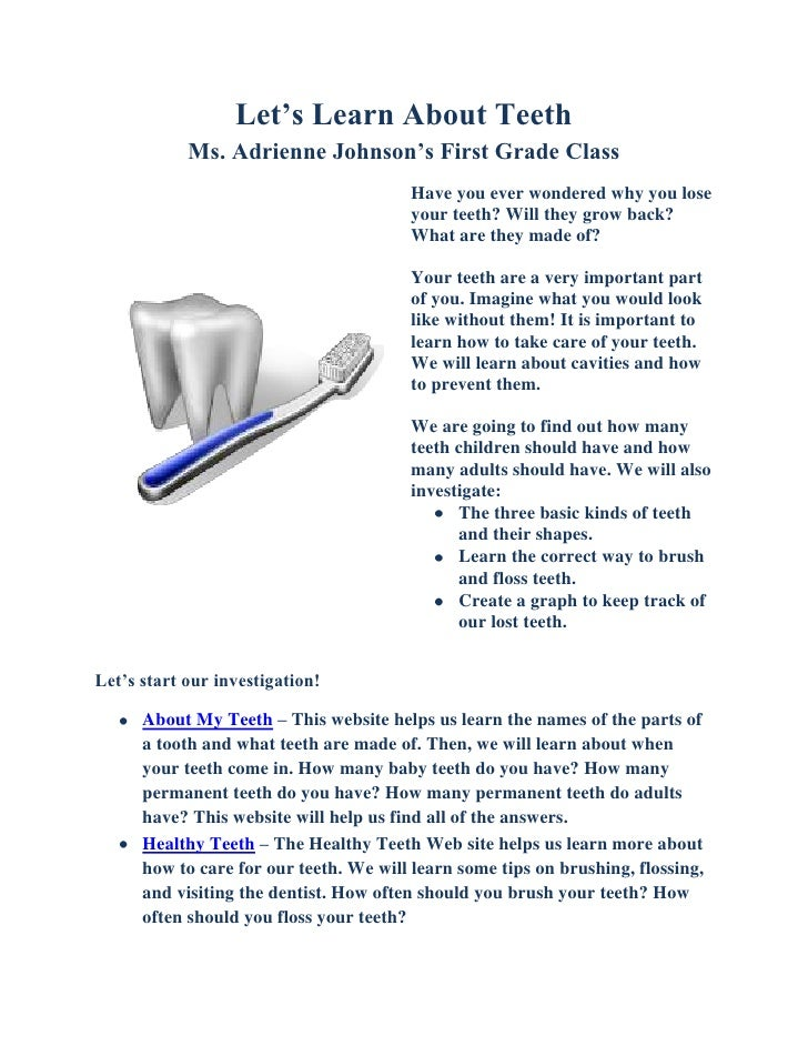 Let's Learn About TeethMs. Adrienne Johnson's First Grade Class<br /><ul><li>Have you ever wondered why you lose your teet...