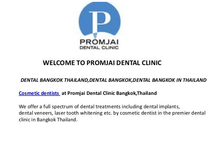WELCOME TO PROMJAI DENTAL CLINICDENTAL BANGKOK THAILAND,DENTAL BANGKOK,DENTAL BANGKOK IN THAILANDCosmetic dentists at Prom...