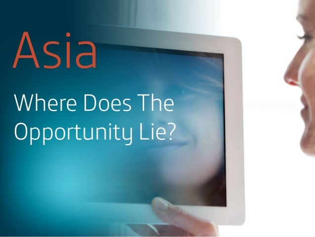 Asia Where Does The Opportunity Lie?