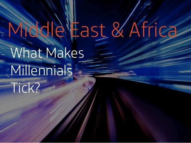 What makes Middle Eastern and African Millennials Tick?