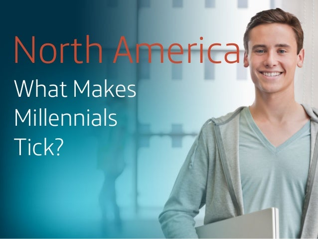 What makes North American Millennials Tick?