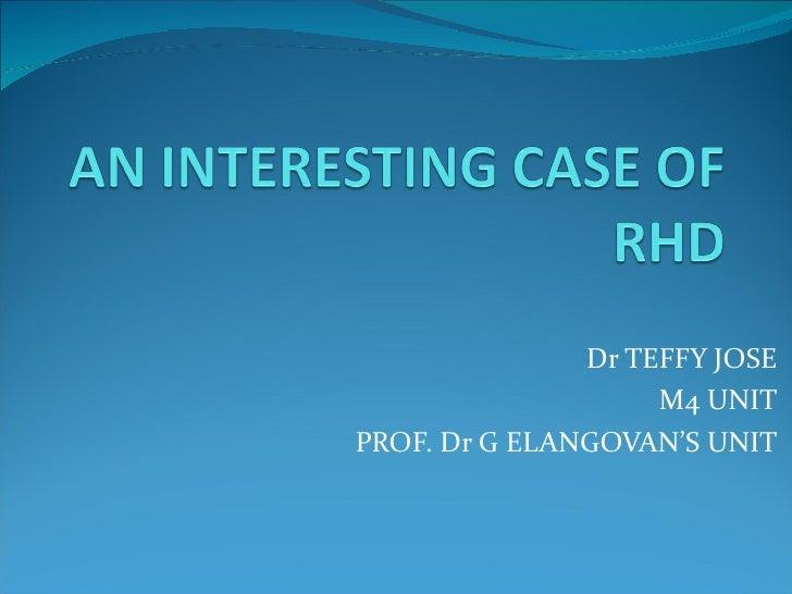 Dr TEFFY JOSE M4 UNIT PROF. Dr G ELANGOVAN'S UNIT