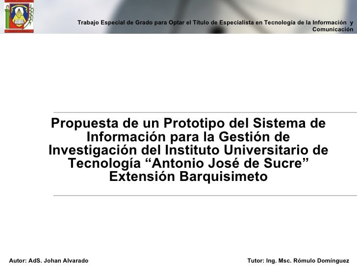Propuesta de un Prototipo del Sistema de Información para la Gestión de Investigación del Instituto Universitario de Tecno...