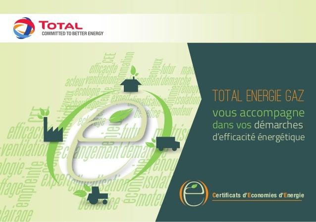 Certificats d'Economies d'Energie Total Energie Gaz vous accompagne dans vos démarches d'efficacité énergétique