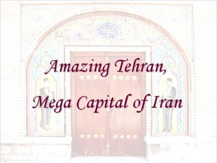 Tehran Mega Capital Of Iran