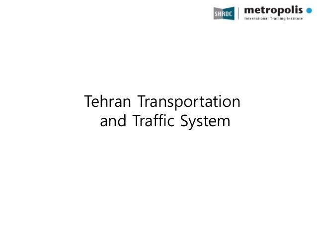 Tehran Transportation and Traffic System
