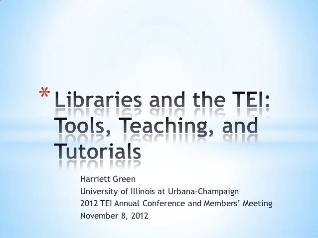 *    Harriett Green    University of Illinois at Urbana-Champaign    2012 TEI Annual Conference and Members' Meeting    No...