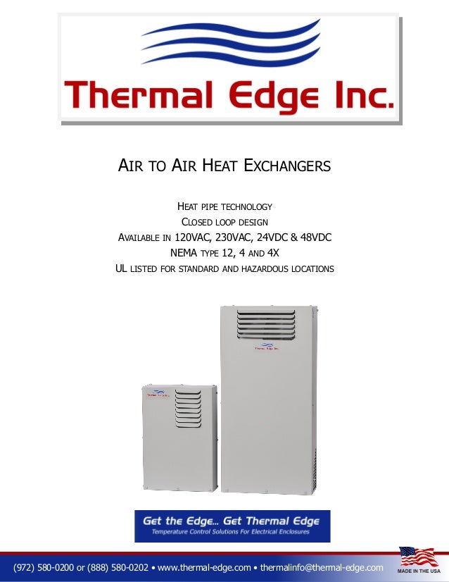 AIR  AIR HEAT EXCHANGERS  TO  HEAT  PIPE TECHNOLOGY  CLOSED AVAILABLE  IN  120VAC, 230VAC, 24VDC & 48VDC  NEMA UL  LOOP DE...