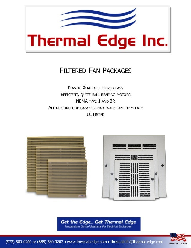 FILTERED FAN PACKAGES PLASTIC & EFFICIENT,  METAL FILTERED FANS  QUITE BALL BEARING MOTORS  NEMA ALL  TYPE  1  AND  3R  KI...