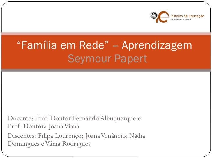 Docente: Prof. Doutor Fernando Albuquerque e Prof. Doutora Joana Viana Discentes: Filipa Lourenço; Joana Venâncio; Nádia D...