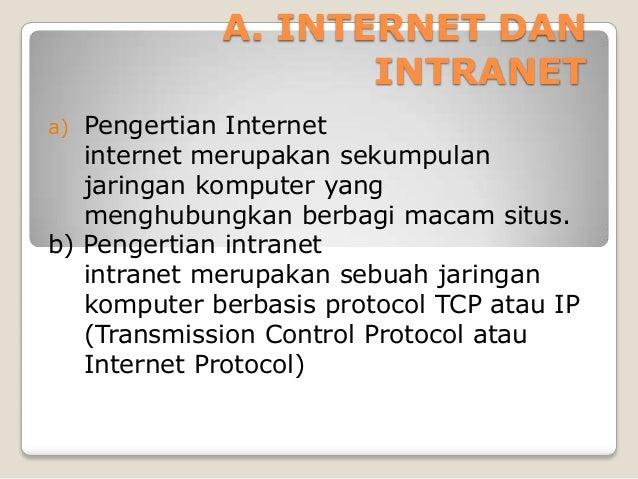 A. INTERNET DAN                    INTRANETa) Pengertian Internet   internet merupakan sekumpulan   jaringan komputer yang...