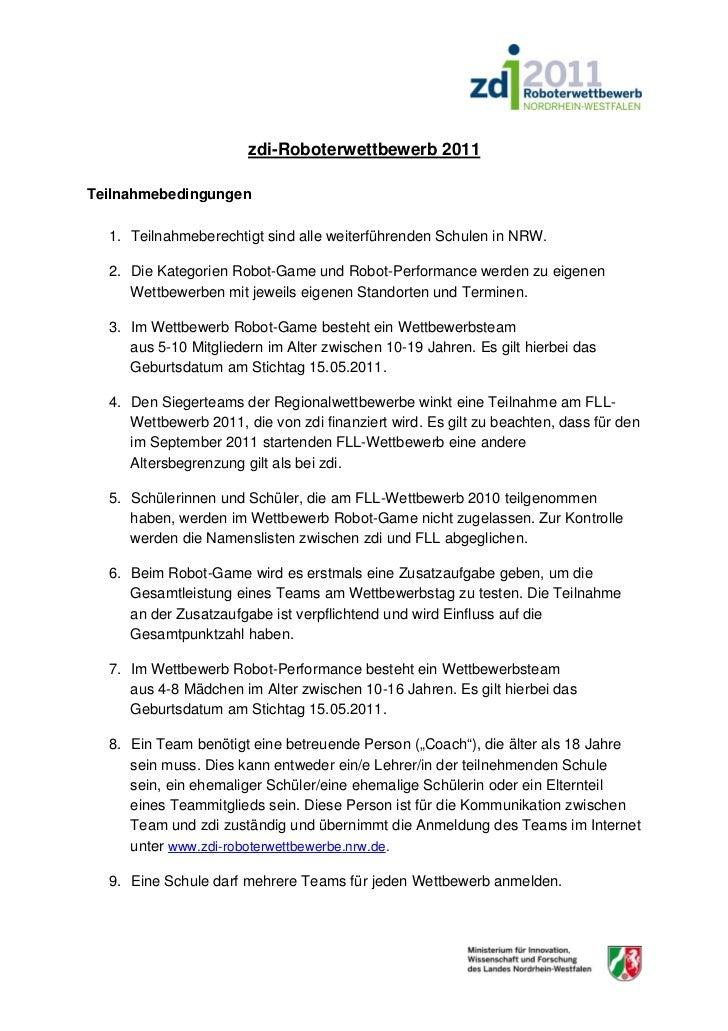 zdi-Roboterwettbewerb 2011Teilnahmebedingungen  1. Teilnahmeberechtigt sind alle weiterführenden Schulen in NRW.  2. Die K...