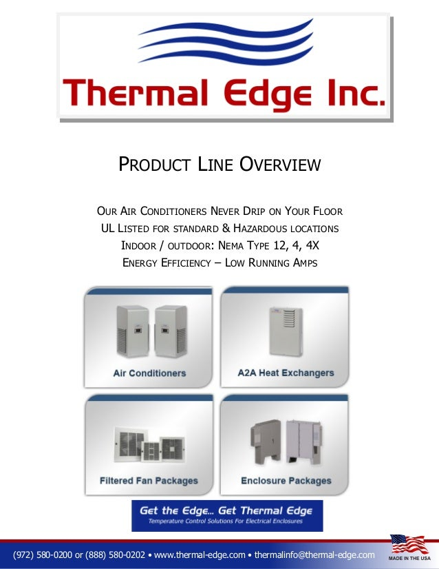 PRODUCT LINE OVERVIEW OUR AIR CONDITIONERS NEVER DRIP ON YOUR FLOOR UL LISTED FOR STANDARD & HAZARDOUS LOCATIONS INDOOR / ...