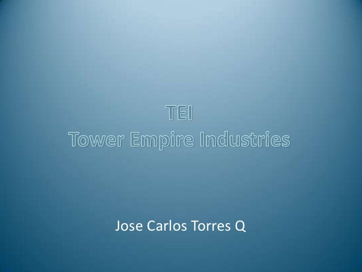 """TEI"" Tower Empire Industries."