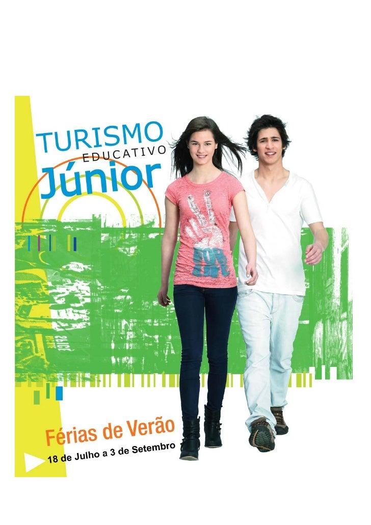 Apresentação TURISMO EDUCATIVO JÚNIOR 2010   O Ministério da Educação e a Fundação INATEL encontram-se a preparar o Progra...