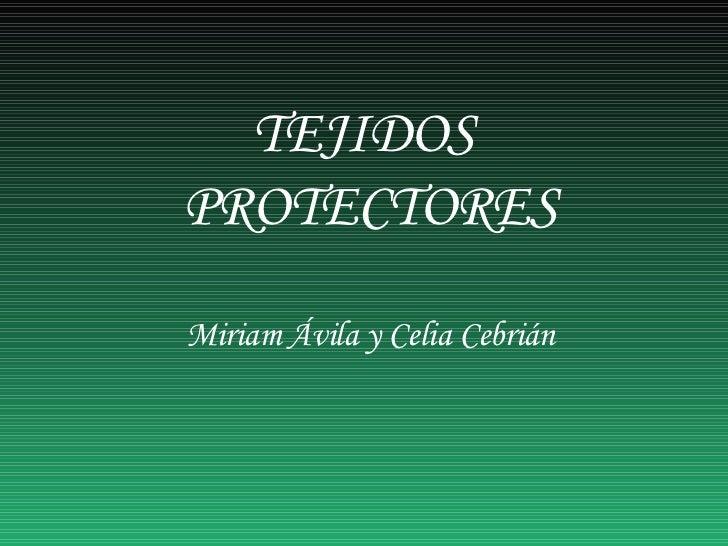 TEJIDOS  PROTECTORES Miriam Ávila y Celia Cebrián