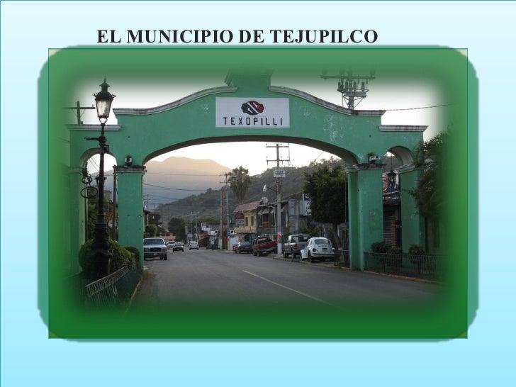 EL MUNICIPIO DE TEJUPILCO
