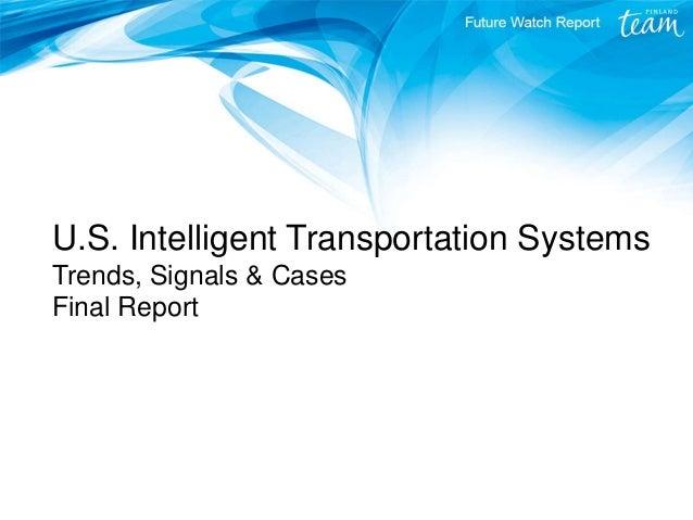 U.S. Intelligent Transportation Systems – Trends, Signals & Cases. Team Finland Future Watch report 4/2014