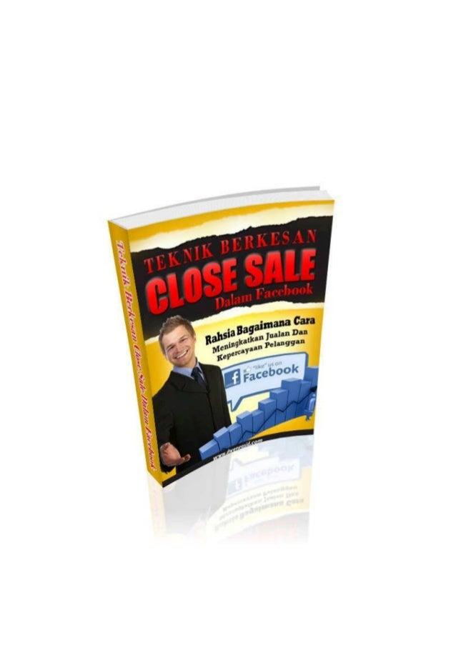 1 Teknik Berkesan Close Sale Dalam Fan Page (edisi Preview) Teknik Berkesan Close Sale Dalam Fan Page Ketahui teknik mudah...