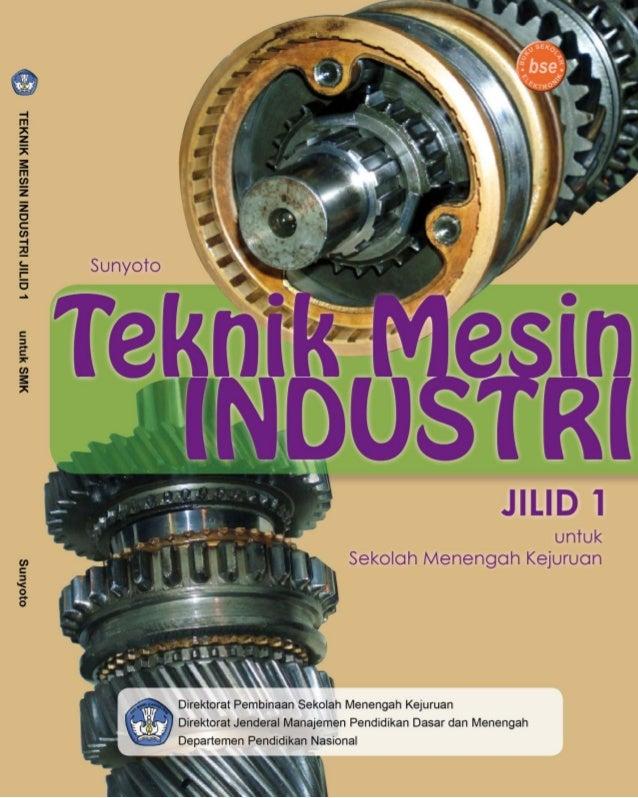 Teknik mesin industri jilid 1