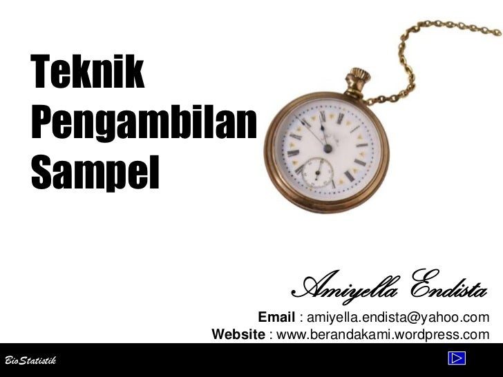 Teknik      Pengambilan      Sampel                            Amiyella Endista                      Email : amiyella.endi...